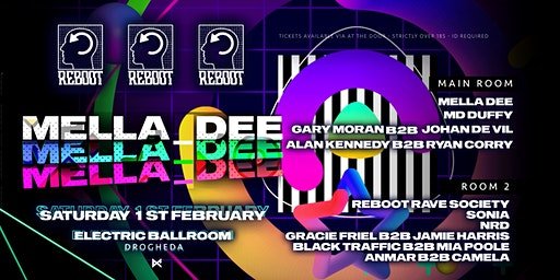 Reboot Presents : Mella Dee at Electric Ballroom