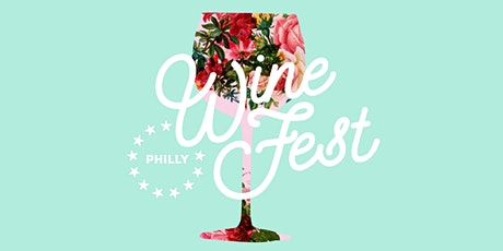 Philly Wine Fest! Spring Edition tickets