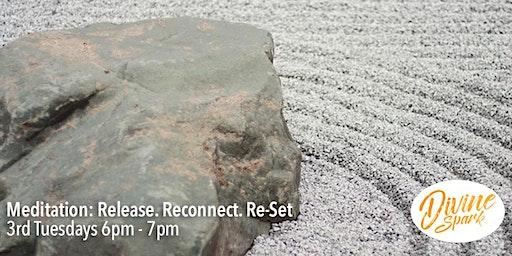 Meditation: Release. Reconnect. Re-set.