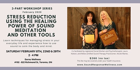 Stress Reduction Using the Healing Power of Sound Meditation: Feb 9, 22, 29 tickets