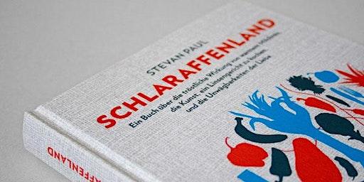 Schlaraffenland von Stevan Paul - Eine kulinarische Lesung