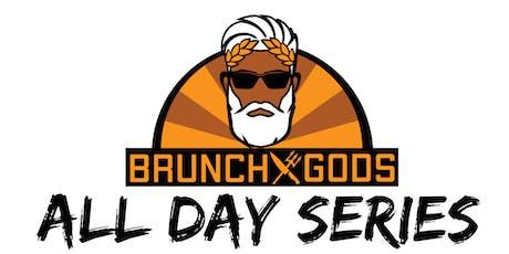 #BRUNCHXGODS - @ALLDAYSERIES (BRUNCH IS SERVED ALL DAY & NIGHT) tickets
