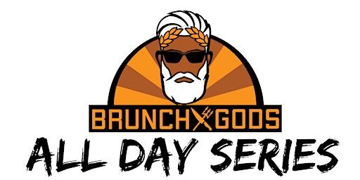 #BRUNCHXGODS - @ALLDAYSERIES (BRUNCH IS SERVED ALL DAY & NIGHT)