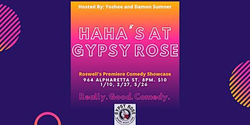 Haha's At Gypsy Rose