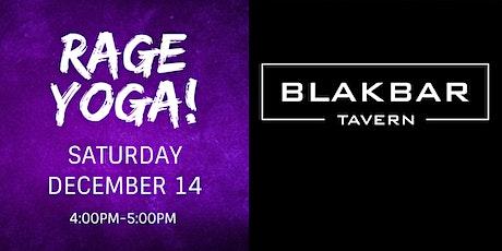Rage Yoga at BLAKBAR - Saturday Dec 14 2019 tickets