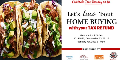 Let's Taco 'bout Home Buying with your Tax Refund