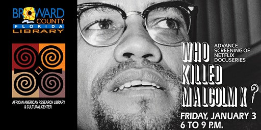 Advance Screening of Netflix Docuseries Who Killed Malcolm X