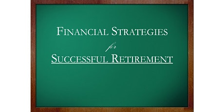 Financial Strategies for Successful Retirement (four week course) tickets