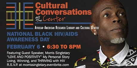 Cultural Conversations at the Center: Love and Positivity - Surviving and Thriving HIV/AIDS tickets