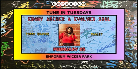 Tune in Tuesday's - Ebony Archer & Evolved Soul / Tommy Bravos / Maaley tickets