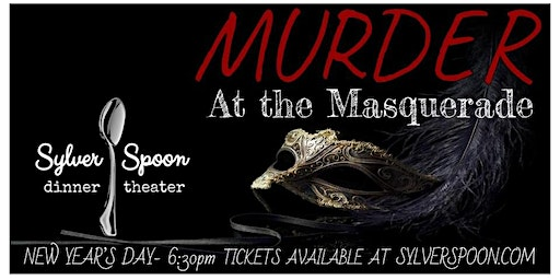 Murder at the Masquerade: A Murder Mystery Dinner at Sylver Spoon