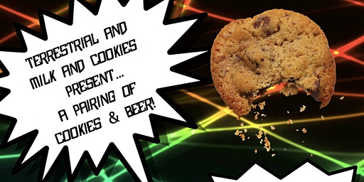 Terrestrial and Milk and Cookies Present: A Pairing of Cookies and Beer!