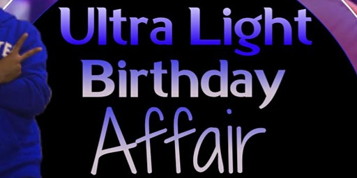 Ultra Light Birthday Affair (VIP Hosts)