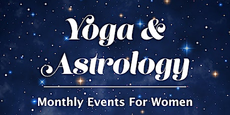 Yoga and Astrology: A Monthly Event for Women tickets