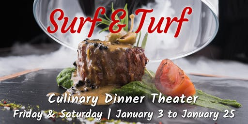 Surf and Turf | Culinary Dinner Theater