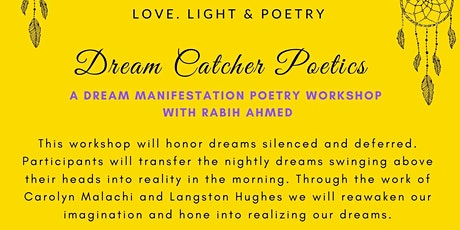 Dream Catcher Poetics: A Dream Manifestation Poetry Workshkop tickets