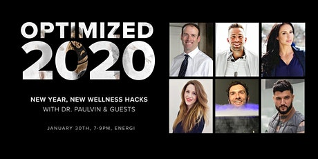 Optimized 2020!  New year, new wellness hacks with Dr. Paulvin & guests tickets
