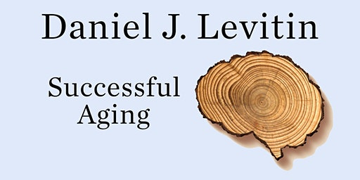 Daniel J. Levitin: Successful Aging