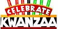KWANZAA: Come with you & your family to our 9th Annual Kwanzaa Celebration!