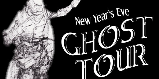 10th Annual New Year's Eve Ghost Tour