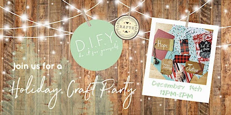 Holiday Craft Party at CRAFTED Port of Los Angeles X D.I.F.Y. tickets