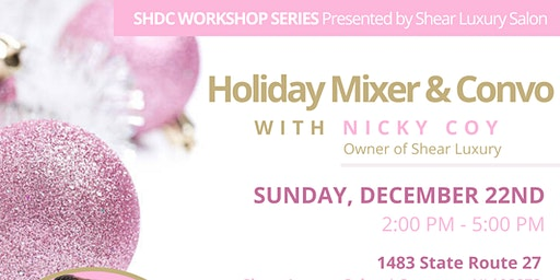 SHDC WORKSHOP SERIES: HOLIDAY MIXER & CONVO W/ NICKY COY