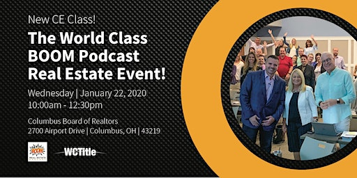 The World Class BOOM Podcast Real Estate Event!