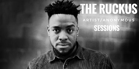 Ruckus Artist/Anonymous Sessions tickets