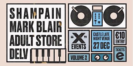 """x"" events volume 2 - Mark Blair + Shampain + Adultstore tickets"