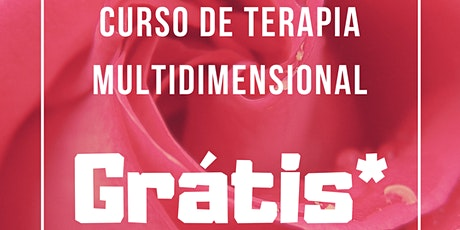 CURSO DE TERAPIA MULTIDIMENSIONAL GRÁTIS* bilhetes