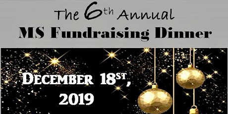 The 6th Annual MS Fundraising Dinner tickets