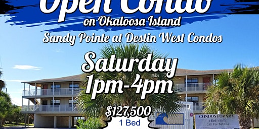 Open House - Saturday 1pm-4pm Okaloosa Island