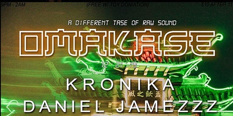 OMAKASE -  A Different Taste Of Raw Sound...w/ special Guest KRONIKA tickets