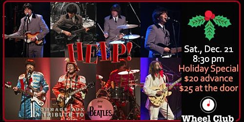 HELP! Beatles Tribute Live at the Wheel Club, Sat. Dec. 21