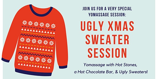 The Ugly Xmas Sweater Session: Yoga + Massage