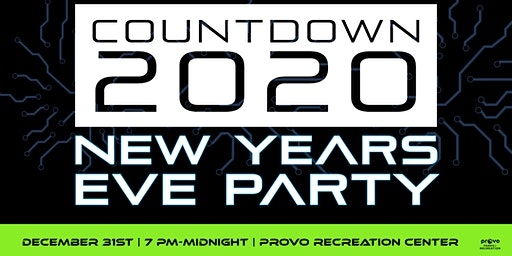 Provo Countdown 2020: New Years Eve Party