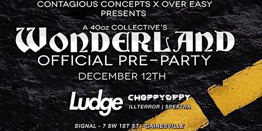 OE, CC, a 40oz present Road To Wonderland w/ LUDGE + Choppy Oppy