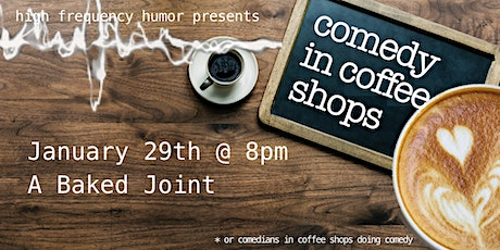 Comedy In Coffee Shops @ A Baked Joint tickets