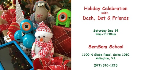 Holiday Celebration with Dash, Dot and Friends! tickets