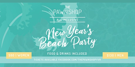 Pawn Shop Presents: The All Inclusive New Year's Beach Party tickets