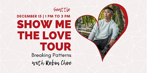 Show Me The Love Tour | Breaking Patterns | Seattle