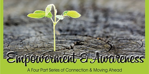 Empowerment & Awareness - 4 Part Series