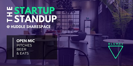 THE STARTUP STANDUP  @ Huddle Sharespace tickets