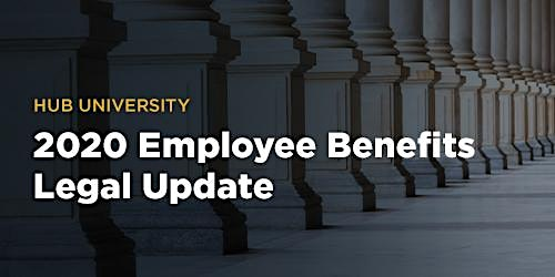 [West Jordan] HUB University: 2020 Employee Benefits Legal Update