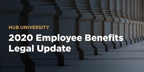 [St. George] HUB University: 2020 Employee Benefits Legal Update