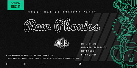 Crust Nation Holiday Party Ft. Raw Phonics @ The Well BK tickets