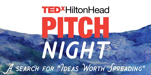 TEDxHiltonHead: PITCH NIGHT