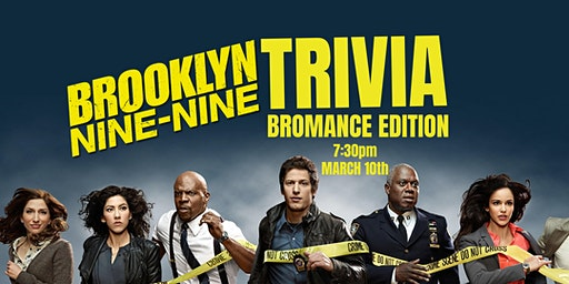 Brooklyn Nine-Nine Trivia - March 10, 7:30pm CBH Grasslands