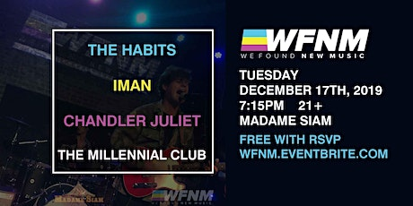 WFNM TUESDAY: THE HABITS, IMAN, CHANDLER JULIET, THE MILLENNIAL CLUB - FREE WITH RSVP AT MADAME SIAM tickets