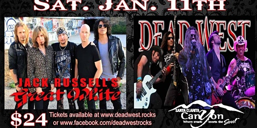 DEAD WEST w/ Jack Russell's Great White